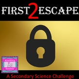 First 2 Escape Challenge for Secondary Science
