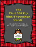 First 300 Fry High-Frequency Word Checklist and Punch Cards
