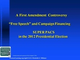 First Amendment Free Speech, Political Action Committees,