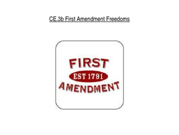 First Amendment Freedoms power point (CE.3b)