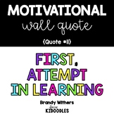First, Attempt in Learning Motivational Wall Quote