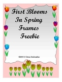 First Blooms in Spring and Frames Freebie