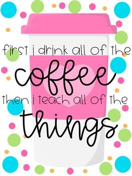 First Coffee & Then Teach Poster FREEBIE!
