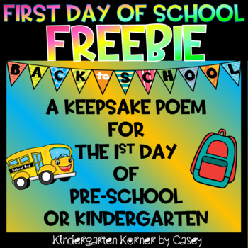 First Day FREEBIE A Keepsake Poem for the 1st Day of Pre-school or Kindergarten