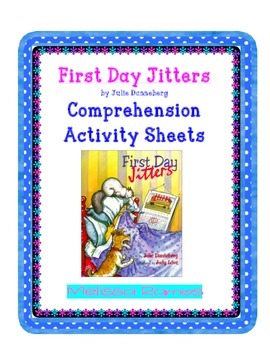 First Day Jitters Comprehension Activity Sheets
