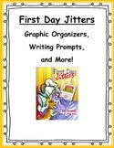 First Day Jitters Graphic Organizers, Writing Prompts, and More!