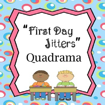 First Day Jitters Quadrama