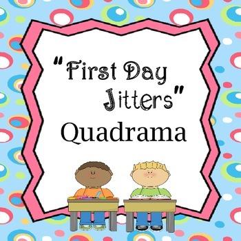 First Day Jitters Quadrama
