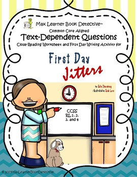 First Day Jitters: Text-Dependent Questions and More!