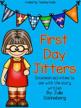 First Day Jitters by Danneberg - Literature Unit