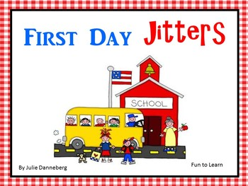 First Day Jitters by Julie Danneberg    51 pgs Common Core Activities