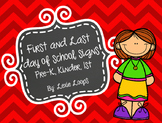 First Day/ Last Day of School Signs PreK-1st