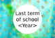 First Day & Last Term posters - printable & editable