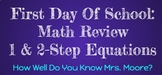 First Day Of School: Math Review - 1 & 2 Step Equations