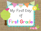 First Day Posters-Preschool, Kindergarten, First and Second!