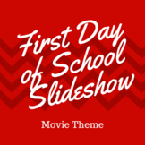 First Day of School Slideshow - Movie Theme