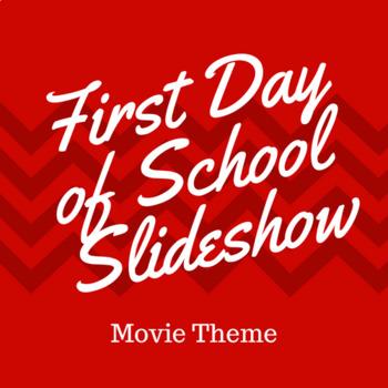 First Day of School Slideshow - Movie Theme