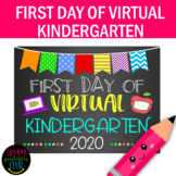 First Day Virtual Kindergarten Sign- Kindergarten First Day