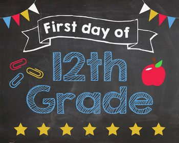 First Day of 12th Grade sign - PRINTABLE