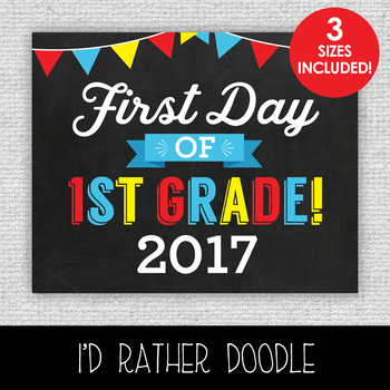 First Day of 1st Grade Printable Chalkboard Sign - 3 Sizes Included