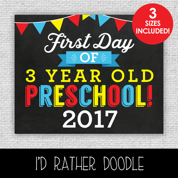 First Day of 3 Year Old Preschool Printable Chalkboard Sign - 3 Sizes Included