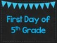 First Day of 5th Grade Printable Posters. First Day of School Signs. 6 Colors.