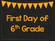 First Day of 6th Grade Printable Posters. First Day of School Signs. 6 Colors.