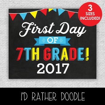First Day of 7th Grade Printable Chalkboard Sign - 3 Sizes Included