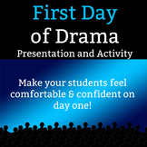 First Day of Drama - 10 Slide Presentation and 2 Classroom Activities