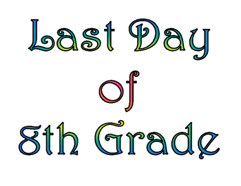 First Day of Eighth Grade & Last Day of 8th Grade Printable for Photo