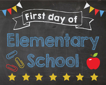First Day of Elementary School sign - PRINTABLE