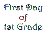 First Day of First Grade & Last Day of 1st Grade Printable for Photo