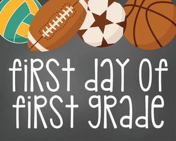 First Day of First Grade-Printable 8x10 Size-Sports Themed