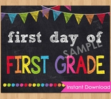 First Day of First Grade Sign Printable 1st Back to School Chalkboard Poster