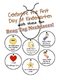 First Day of Kindergarten Brag Tag Necklaces!