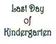 First Day of Kindergarten & Last Day of Kindergarten Print