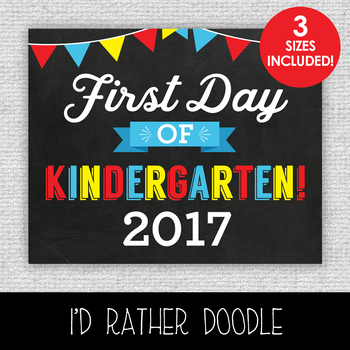 First Day of Kindergarten Printable Chalkboard Sign - 3 Sizes Included