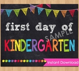 First Day of Kindergarten Sign Printable Back to School Chalkboard Poster