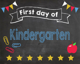 First Day of Kindergarten sign - PRINTABLE
