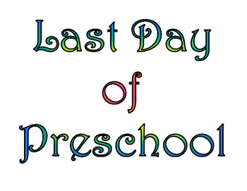 First Day of Preschool & Last Day of Preschool Printable for Photo