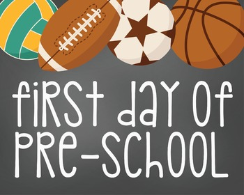 First Day of Preschool-Printable 8x10 Size-Sports Design