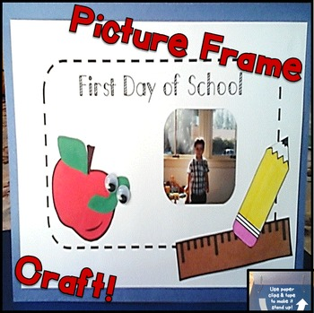Back to School First Day of School Picture Frame Craft by Peas In A Pod