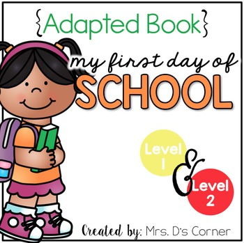 First Day of School Adapted Books ( Level 1 and Level 2 )