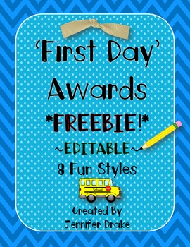 First Day of School Awards ~EDITABLE~ **FREEBIE**  ~8 Styles~