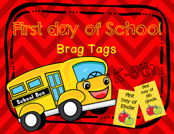 First Day of School Brag Tags K-5th