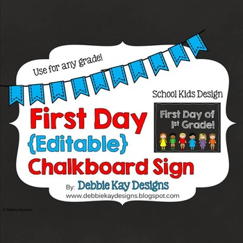 first day of school editable chalkboard sign kids by debbie kay designs