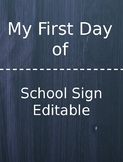 First Day of School Editable Sign