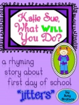 First Day of School Jitters Rhyming Story-Katie Sue, What