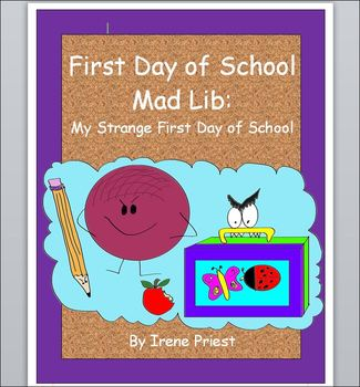First Day of School - Mad Lib - English Reading & Writing, Grades 2, 3, 4, 5