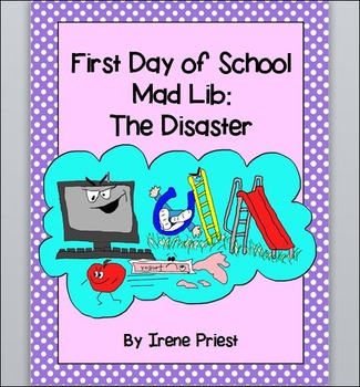First Day of School - Mad Lib - The Disaster - English  Grades 2, 3, 4, 5